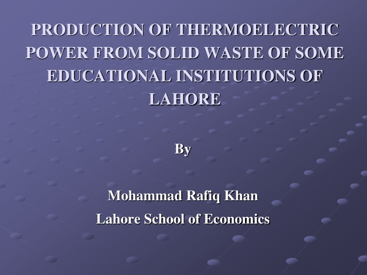 production of thermoelectric power from solid waste of some educational institutions of lahore n.