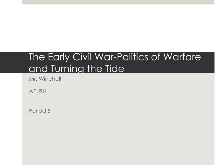 the early civil war politics of warfare and turning the tide n.