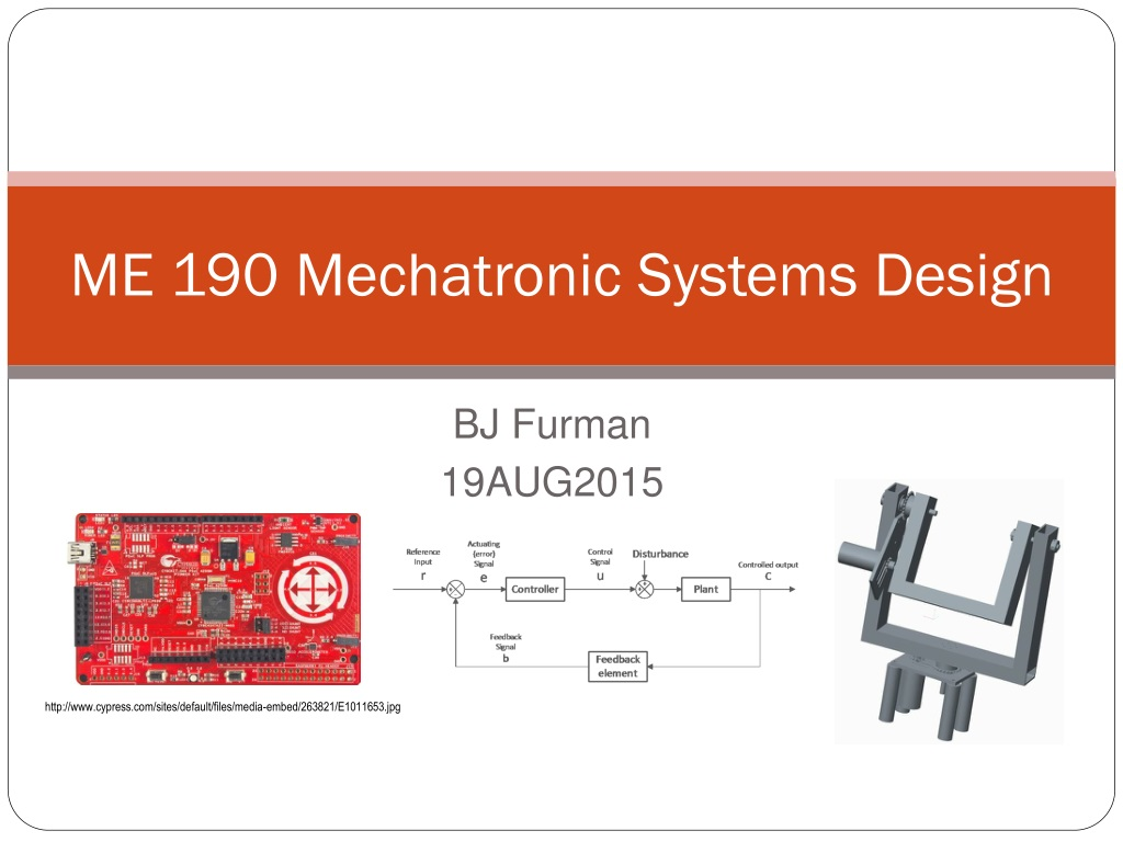 Ppt Me 190 Mechatronic Systems Design Powerpoint Presentation Free Download Id 1006315