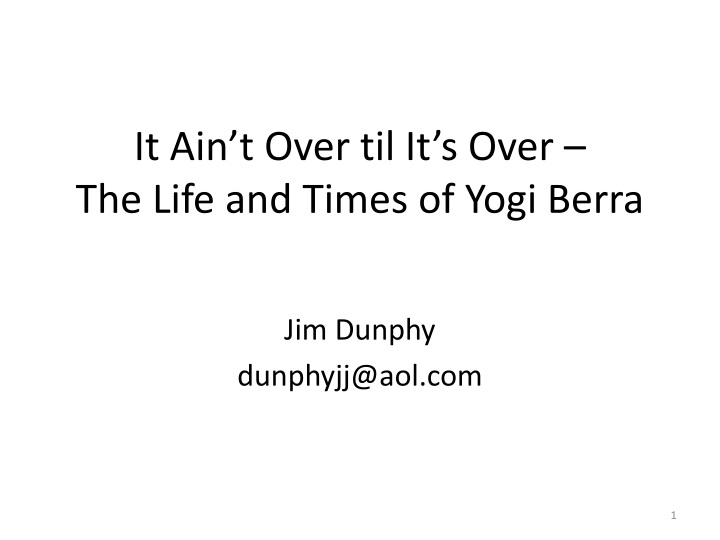 it ain t over til it s over the life and times of yogi berra n.