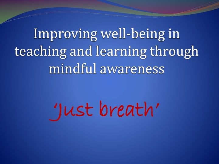 improving well being in teaching and learning through mindful awareness n.