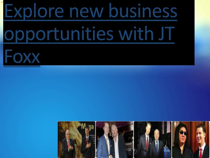 explore new business opportunities with jt foxx n.