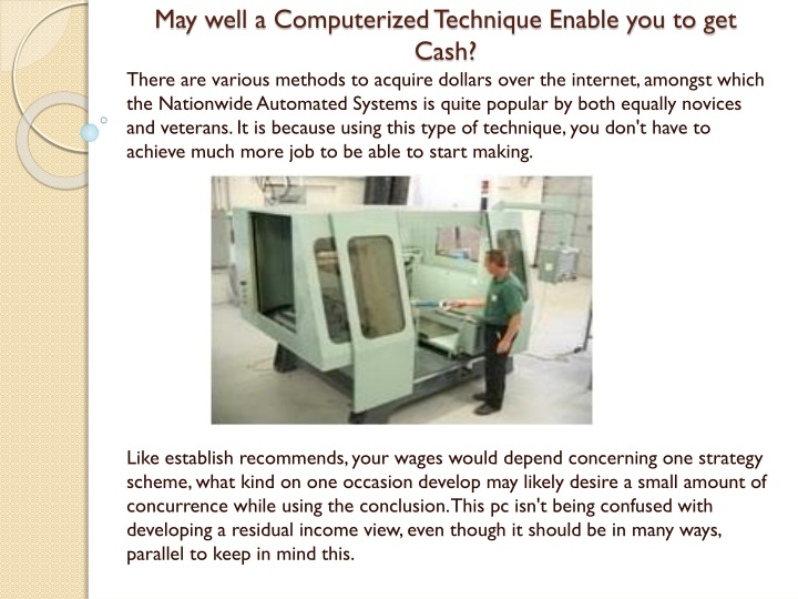may well a computerized technique enable you to get cash n.