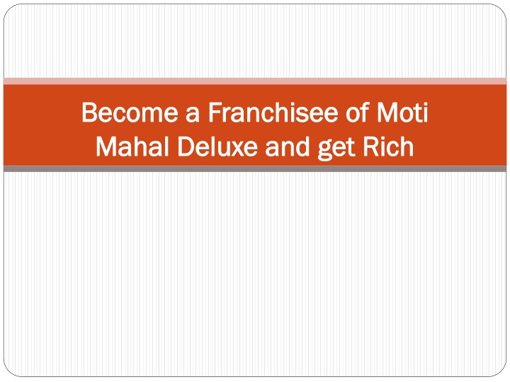 become a franchisee of moti mahal deluxe and get rich n.