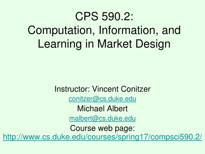 cps 590 2 computation information and learning in market design n.