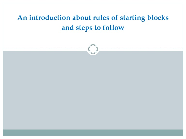 an introduction about rules of starting blocks and steps to follow n.