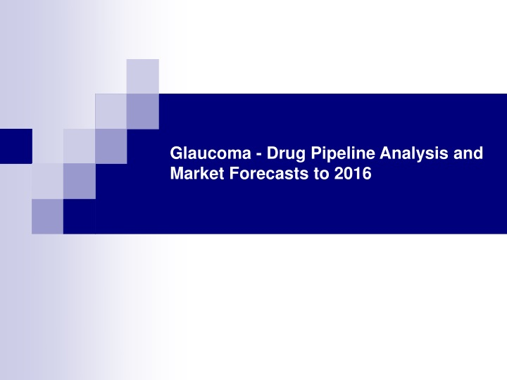 glaucoma drug pipeline analysis and market forecasts to 2016 n.
