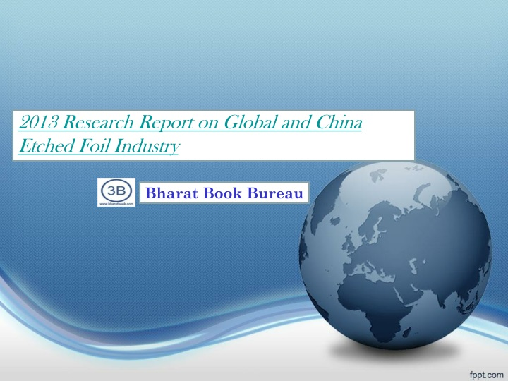 2013 research report on global and china etched n.