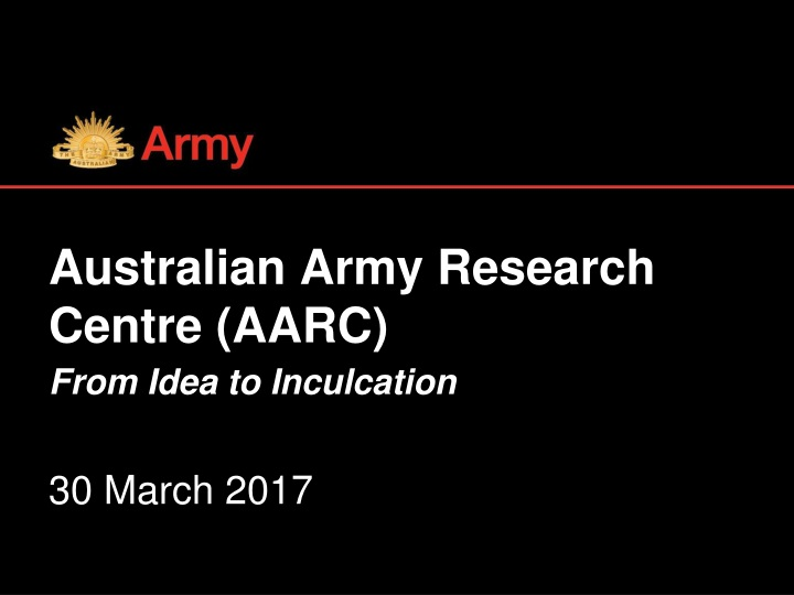 australian army research centre aarc from idea to inculcation 30 march 2017 n.