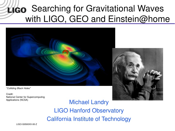 searching for gravitational waves with ligo geo and einstein@home n.