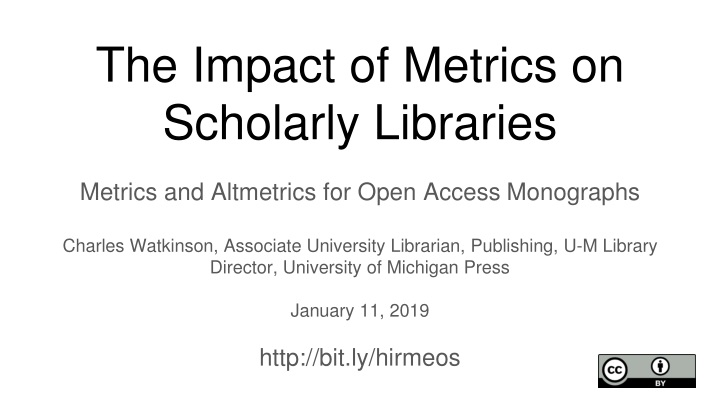 the impact of metrics on scholarly libraries n.