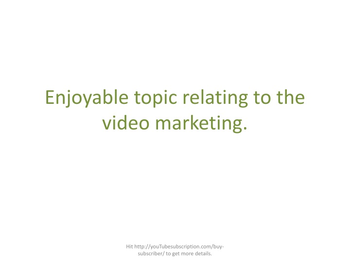 enjoyable topic relating to the video marketing n.
