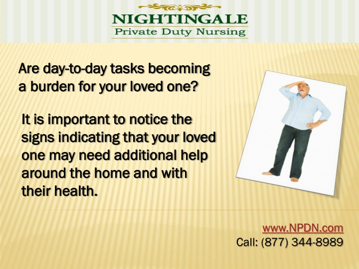 are day to day tasks becoming a burden for your n.