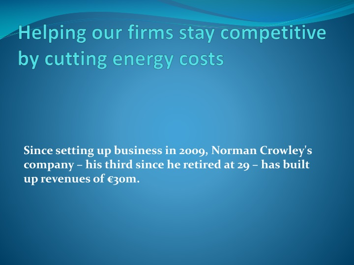 helping our firms stay competitive by cutting energy costs n.