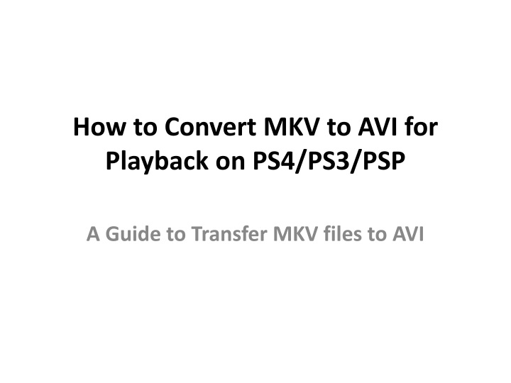 how to convert mkv to avi for playback on ps4 ps3 psp n.
