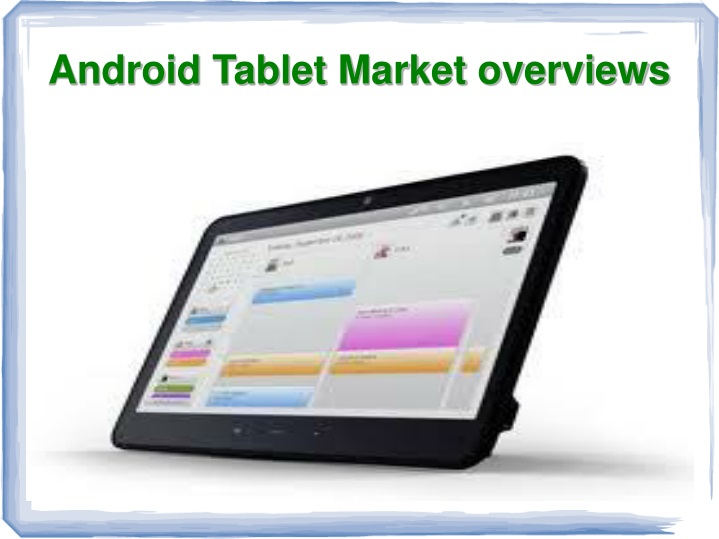 android tablet market overviews n.