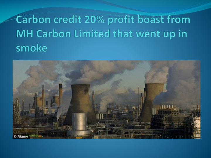 carbon credit 20 profit boast from mh carbon limited that went up in smoke n.