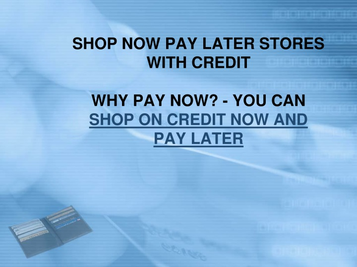 shop now pay later stores with credit why pay now you can shop on credit now and pay later n.