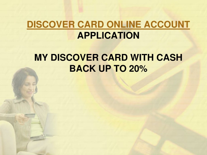 discover card online account application my discover card with cash back up to 20 n.