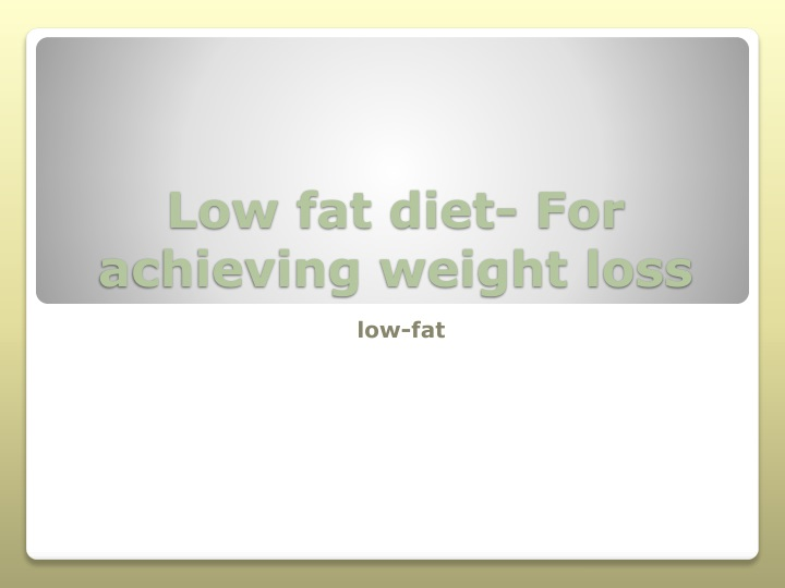 low fat diet for achieving weight loss n.