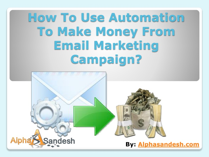 how to use automation to make money from email marketing campaign n.