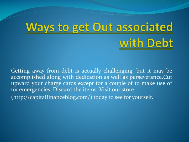 ways to get out associated with debt n.