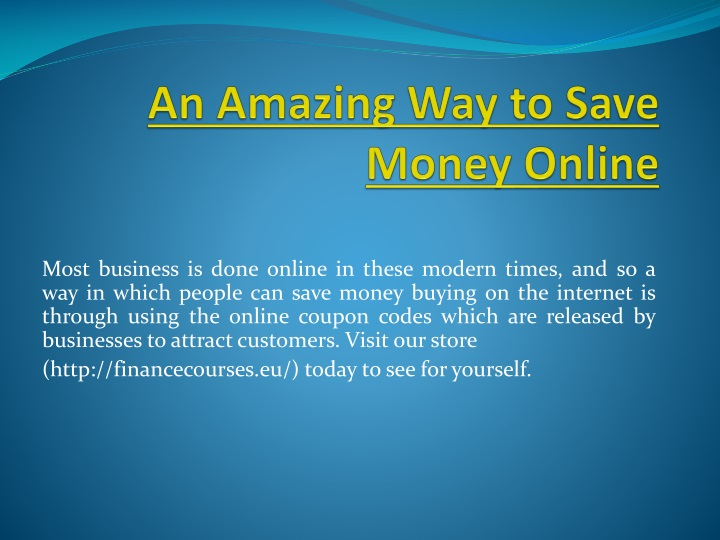 an amazing way to save money online n.