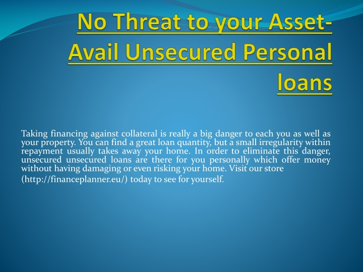 no threat to your asset avail unsecured personal loans n.