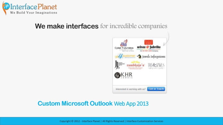we make interfaces for incredible companies n.