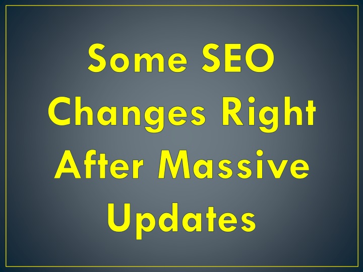 some seo changes right after massive updates n.