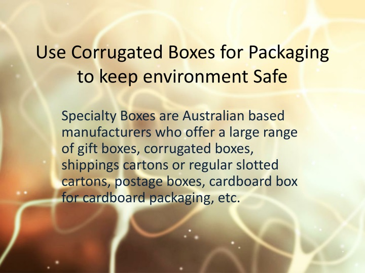 use corrugated boxes for packaging to keep environment safe n.