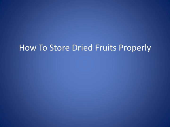 how to store dried fruits properly n.