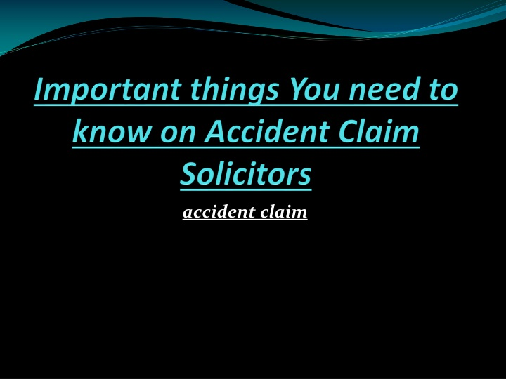 important things you need to know on accident claim solicitors n.