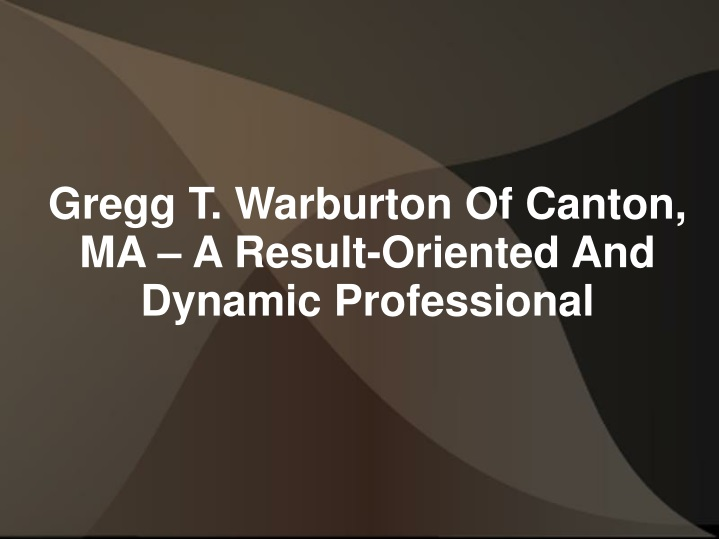 gregg t warburton of canton ma a result oriented n.
