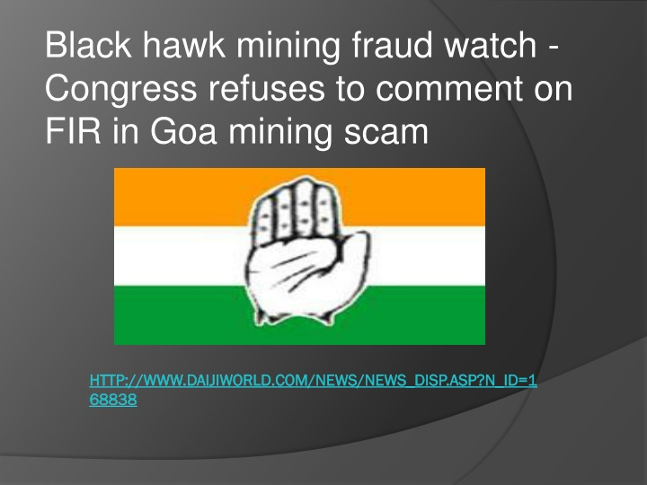 b lack hawk mining fraud watch congress refuses to comment on fir in goa mining scam n.