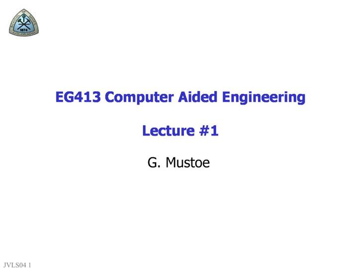 Ppt Eg413 Computer Aided Engineering Lecture 1 Powerpoint Presentation Id 1207043