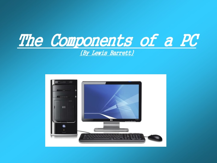 the components of a pc by lewis barrett n.