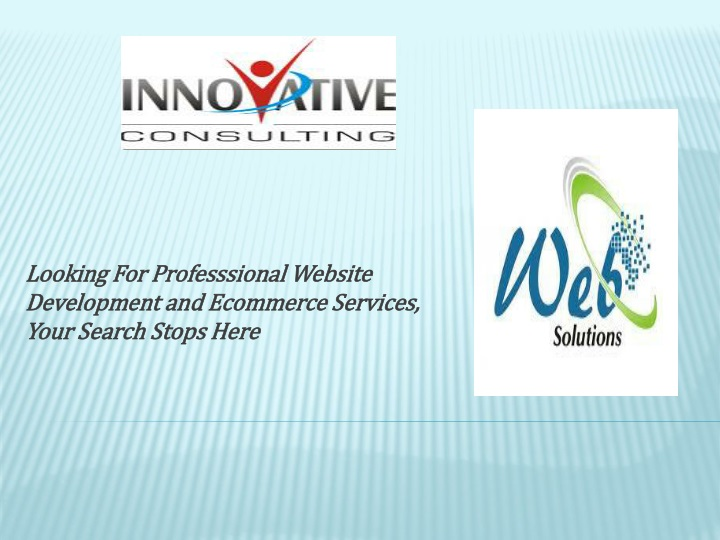 looking for professsional website development and ecommerce services your search stops here n.