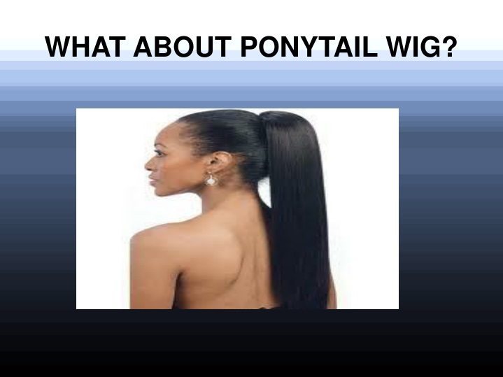 what about ponytail wig n.