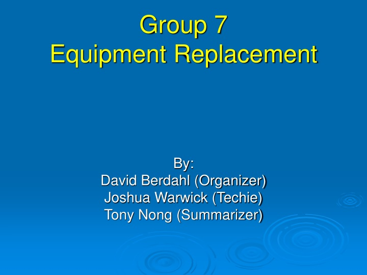 group 7 equipment replacement n.