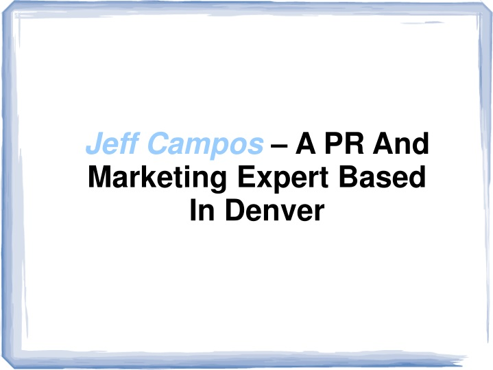 jeff campos a pr and marketing expert based n.