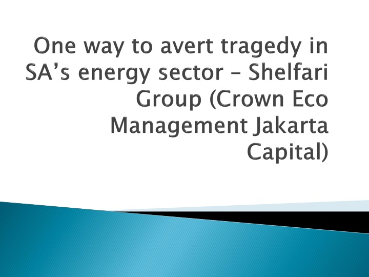 one way to avert tragedy in sa s energy sector shelfari group crown eco management jakarta capital n.