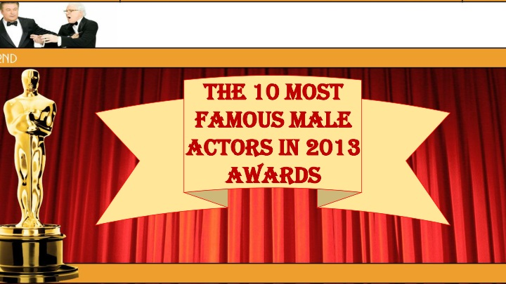 the 10 most famous male actors in 2013 awards n.