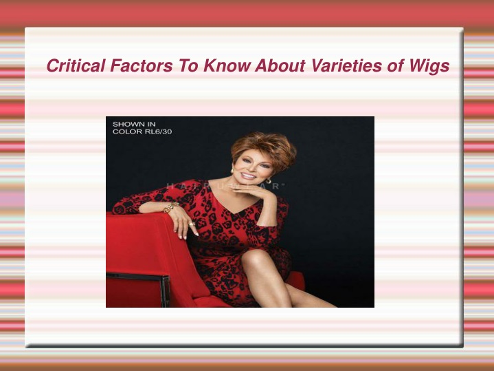 critical factors to know about varieties of wigs n.