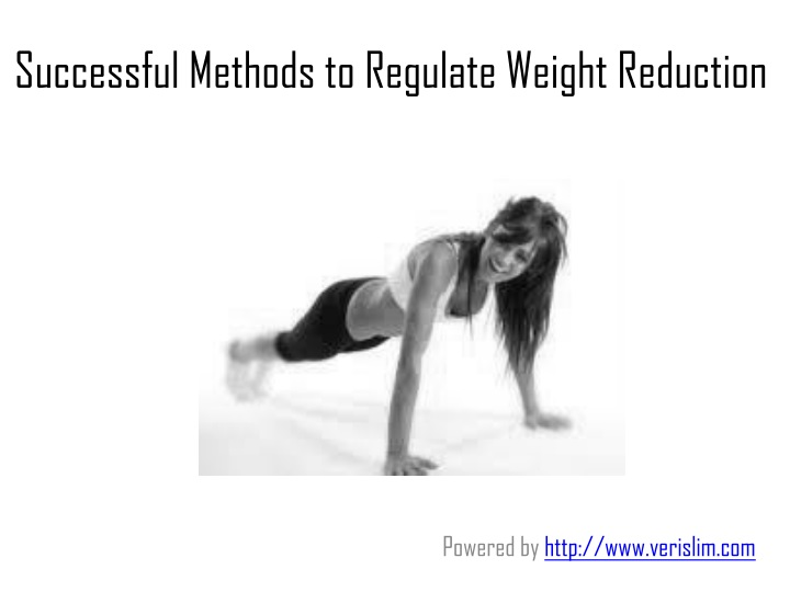 successful methods to regulate weight reduction n.
