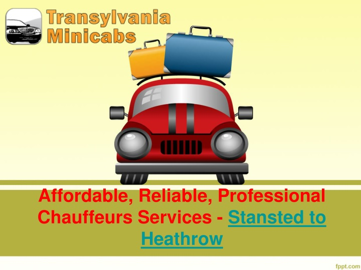 affordable reliable professional chauffeurs services stansted to heathrow n.