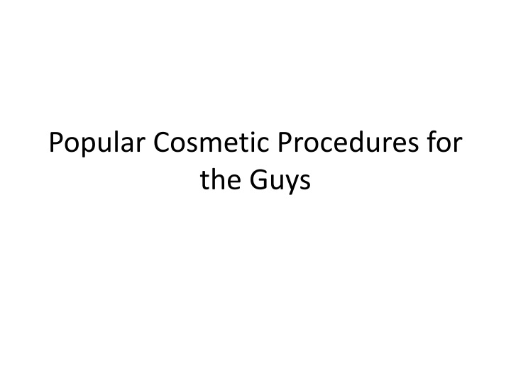 popular cosmetic procedures for the guys n.