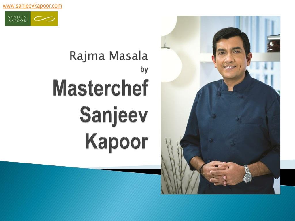 Ppt Rajma Masala Recipe By Master Chef Sanjeev Kapoor Powerpoint Presentation Id 1264440