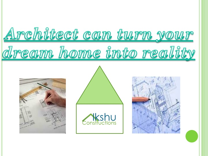 architect can turn your dream home into reality n.