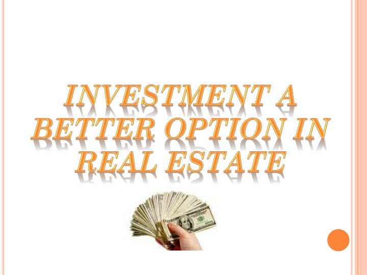 investment a better option in real estate n.